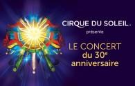 Cirque du Soleil - 30th Anniversary Concert (Montreal)
