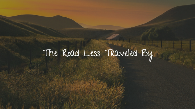 The Road Less Traveled By