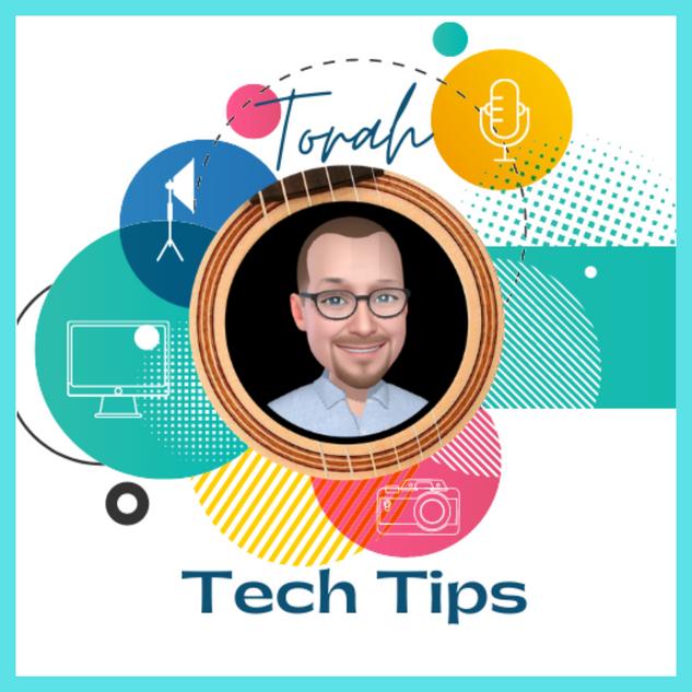 Torah Tech Tips
