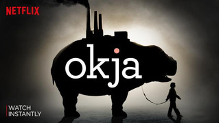 Okja – A sweet movie with a powerful message.