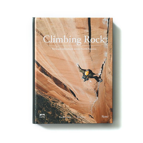 Climbing Rock : Vertical Exploration across North America