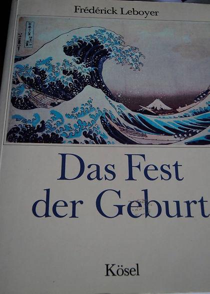 """""""Das Fest der Geburt"""" von Frederick Leboyer"""
