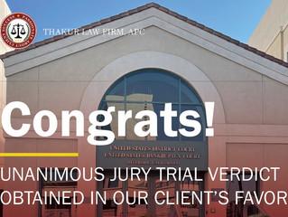 Thakur Law Firm, APC Obtains Unanimous Jury Verdict for Client