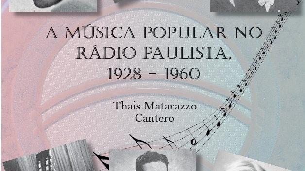 A MÚSICA POPULAR NO RÁDIO PAULISTA, 1928-1960