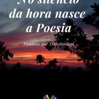 No silêncio da hora nasce a Poesia