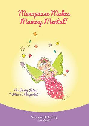 Menopause Makes Mummy Mental!