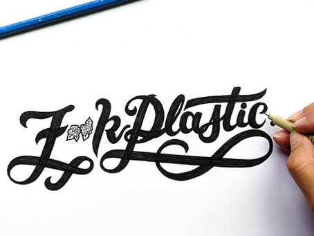 Case Study & Process: F**K Plastic, hand lettered illustration for print