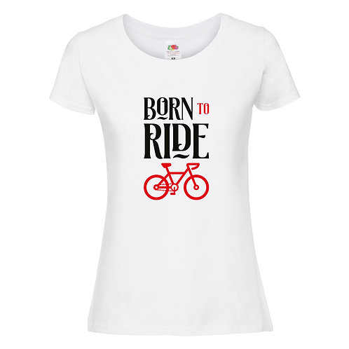 born to ride t-shirt fille