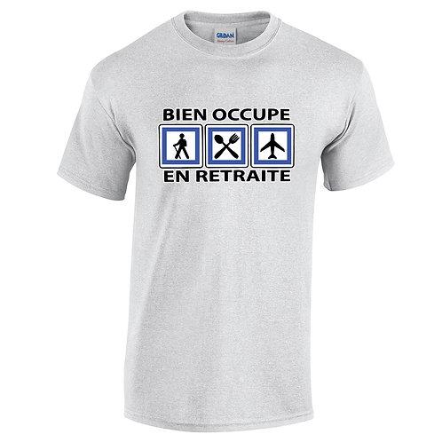 en retraite bien occupé tee-shirt