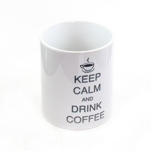 "Mug ""KEEP CALM AND DRINK COFFEE"""