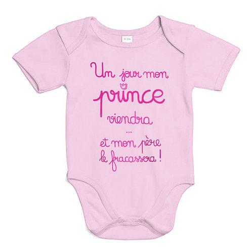 Body bébé un jour mon prince viendra et mon père le fracassera