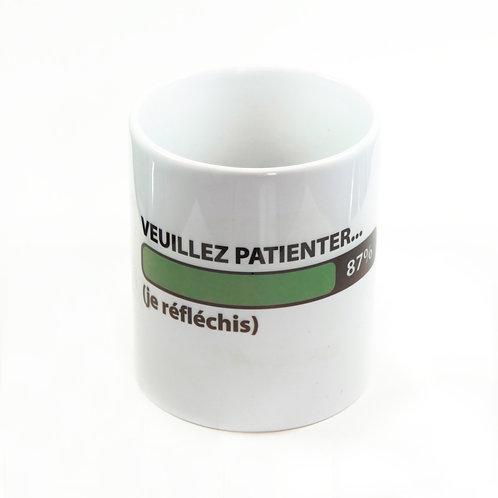 """Mug """"VEUILLEZ PATIENTER"""""""