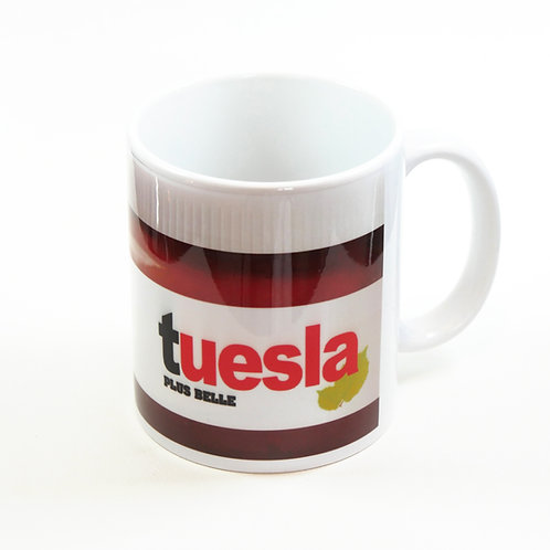 "Mug ""TUESLA PLUS BELLE"""