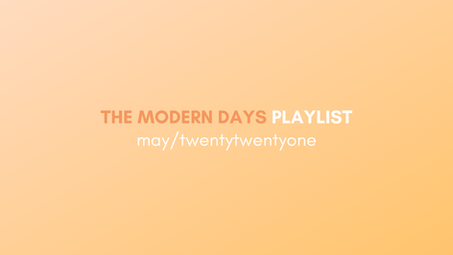 our monthly playlist . may/twentytwentyone
