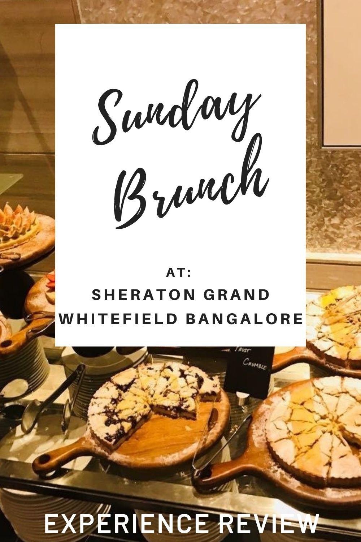 Sunday Brunch Review _ Sheraton Grand Whitefield Bangalore