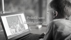 Pedofil som digital barnvakt