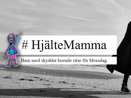 Vi hissar utsatta mammor inför Morsdag! #HjälteMamma