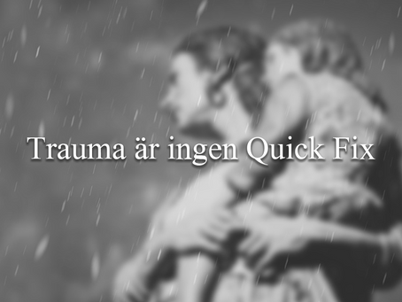 Trauma är ingen Quick Fix