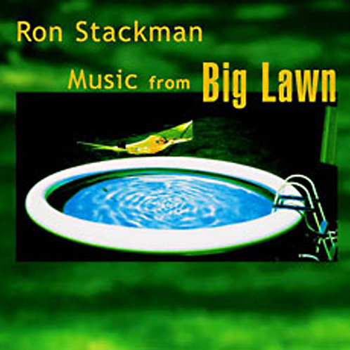 Ron Stackman - Music From Big Lawn