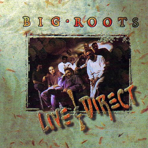 Big Roots - Live & Direct