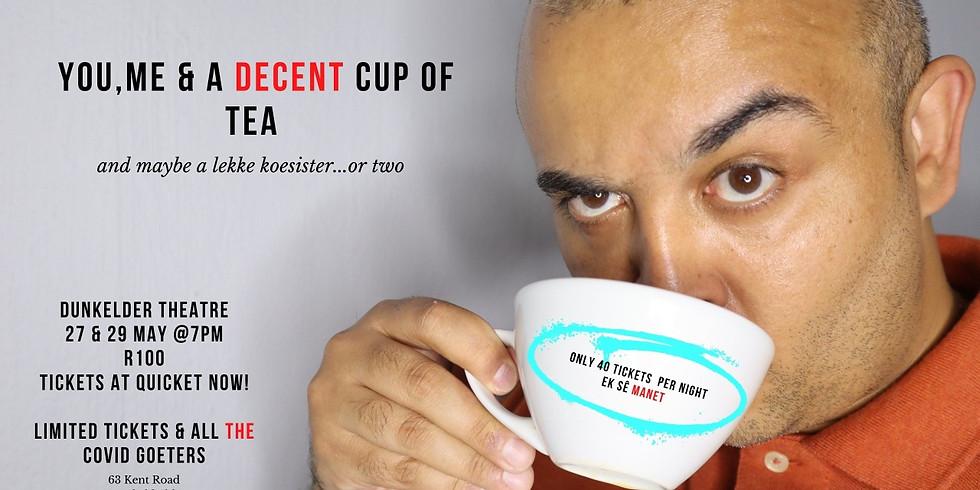 You, Me & A Decent Cup Of Tea