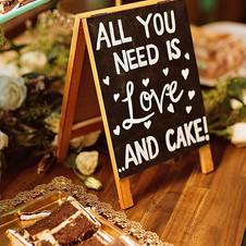 """All You Need Is Love & Cake"" Sign"