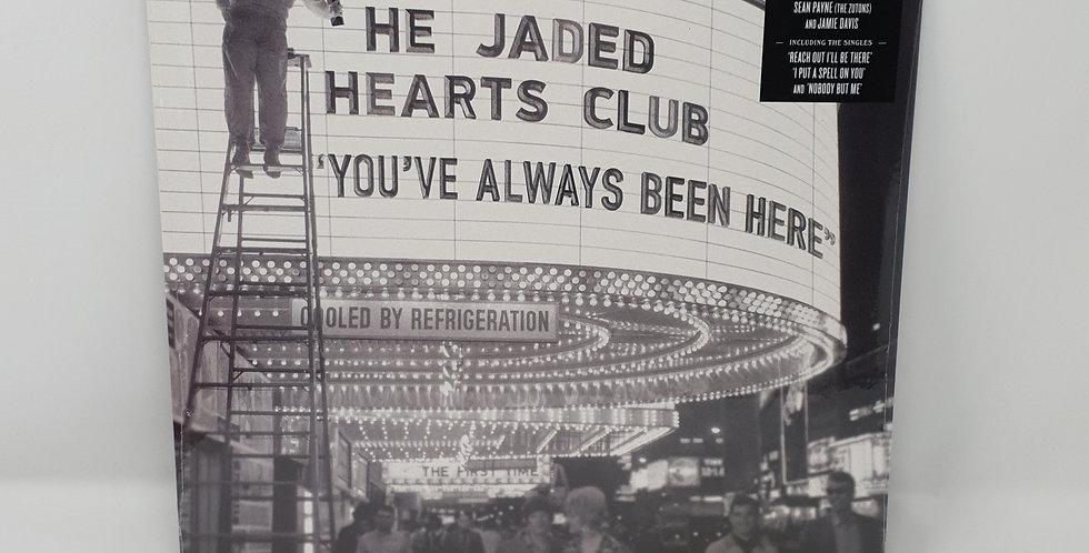 The Jaded Hearts Club You've Always Been Here Vinyl Album