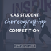 CAS Student Choreography Competition