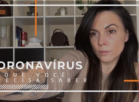 Coronavírus: O Que Você Precisa Saber