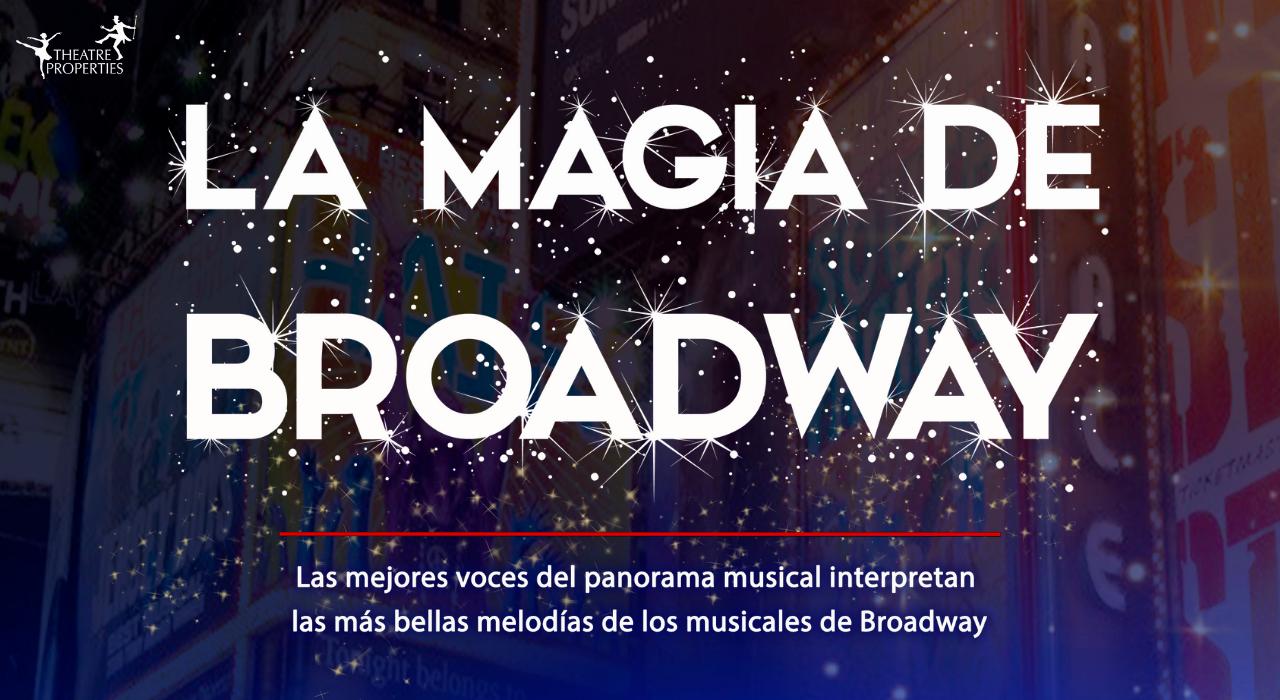 LA MAGIA DE BROADWAY