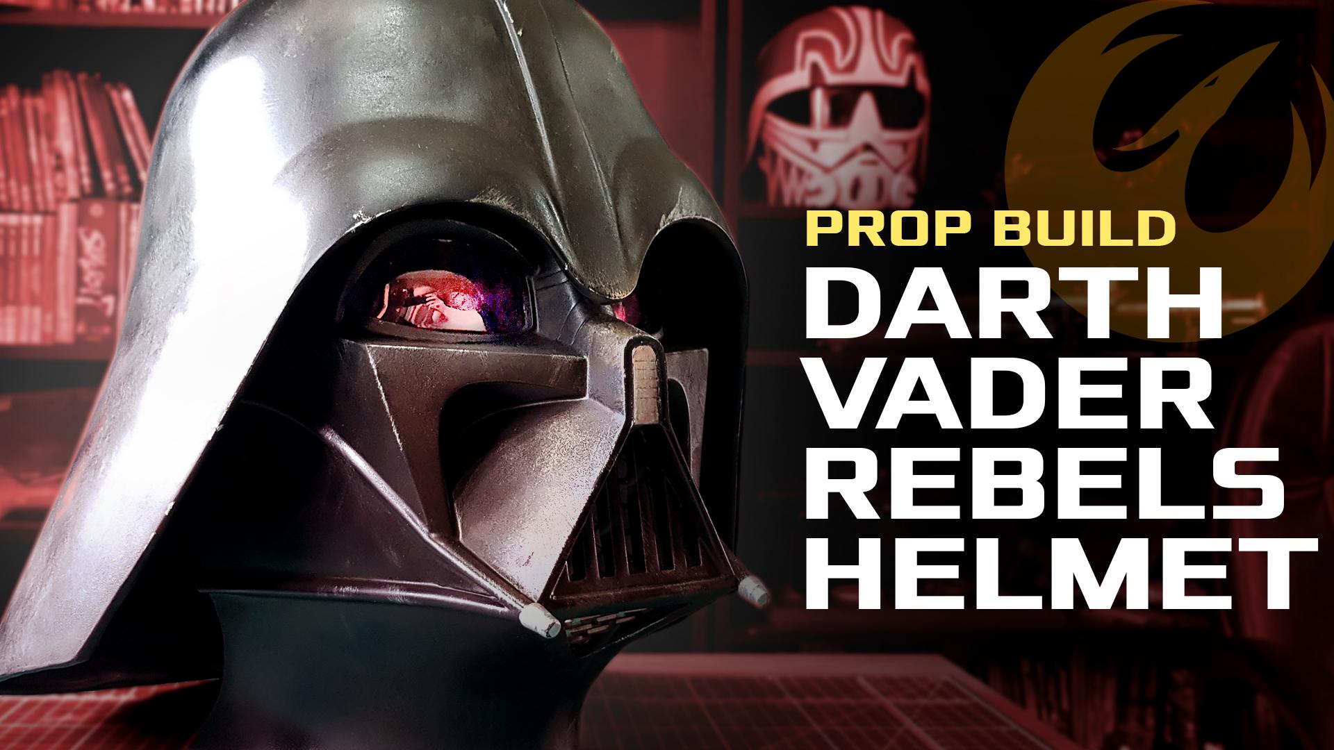 Darth Vader Helmet Build | REBELS SE