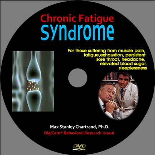 Chronic Fatigue syndrome by Max S Chartrand Ph.D(Behavioral Medicine)