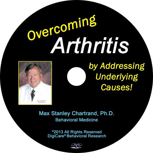 Overcoming Arthritis DVD by Max S Chartrand Ph.D(Behavioral Medicine)