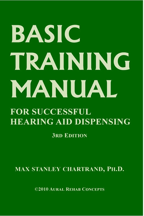 Basic Training Manual for Success in Hearing Aid Dispensing
