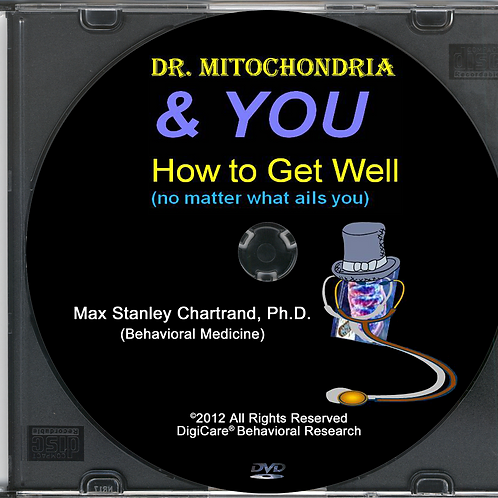 Dr Mitochondria & You DVD by Max S Chartrand Ph.D (Behavioral Medicine)
