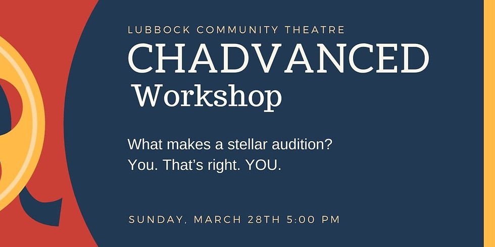Chadvanced Workshop: Auditions