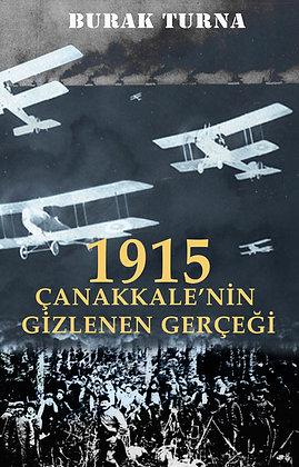 1915 - Çanakkale'nin Gizlenen Gerçeği