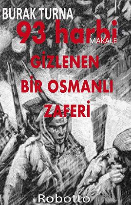 93 Harbi-Gizlenen Bir Osmanlı Zaferi