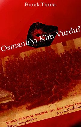 Osmanlı'yı Kim Vurdu (GELİŞMİŞ)