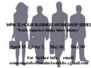 12 Hour Business Workshop Series Spring 2017