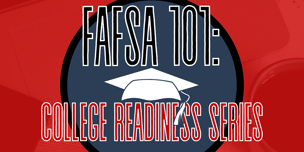 FAFSA 101: College Readiness Series