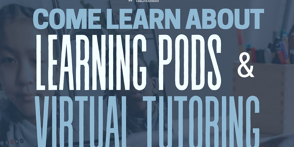 L2C Learning Pods and Virtual Tutoring Information Session