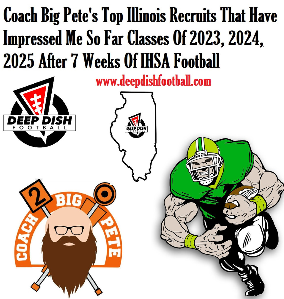 Coach Big Pete's Top Illinois Recruits That Have Impressed Me So Far Classes Of 2023, 2024, 2025