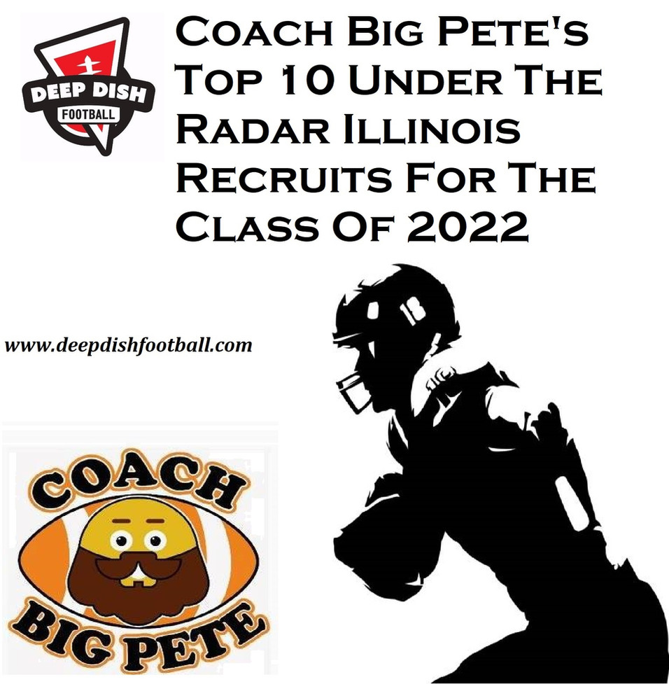 Coach Big Pete's Top 10 Under The Radar Illinois Recruits For The Class Of 2022