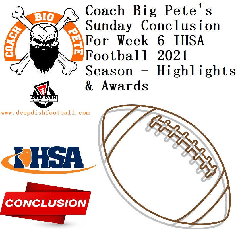 Coach Big Pete's Sunday Conclusion For Week 6 IHSA Football 2021 Season - Highlights & Awards