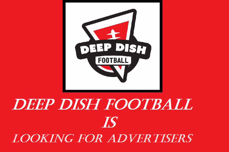 Deep Dish Football is Looking for Companies and Businesses that want to Advertise with Us