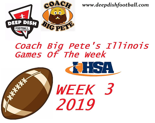Coach Big Pete's IHSA Games of the Week for Week 3 2019 ...