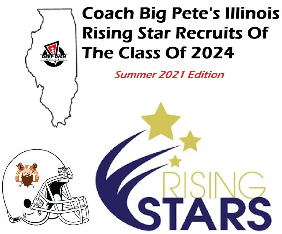 Illinois Rising Star Recruits Of Class Of 2024 - Summer 2021 Edition (BONUS Class Of 2025 Preview)