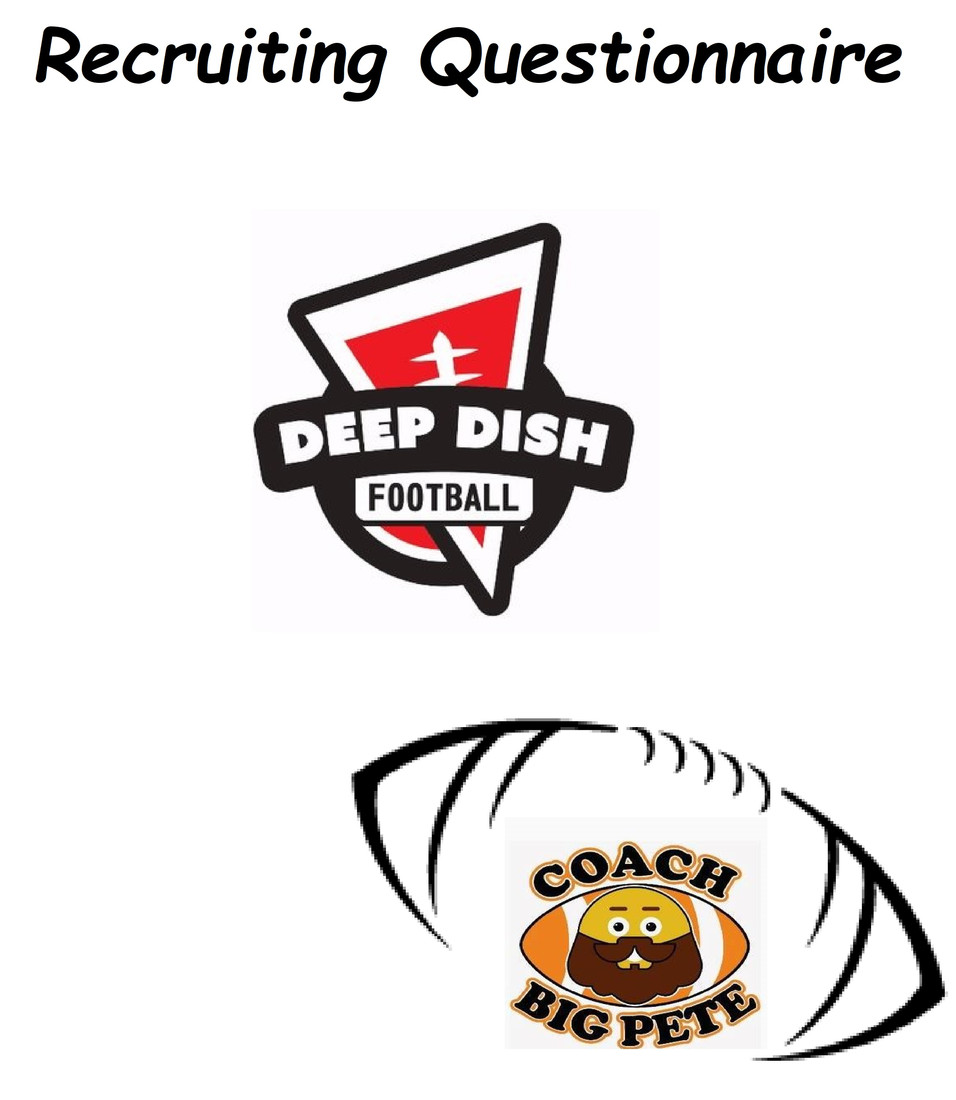 Deep Dish Football Recruiting Questionnaire (REVISED EDITION 4) = For Classes Of 2022, 2023, 2024