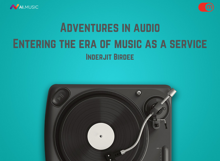 Adventures in audio | Entering the era of music as a service